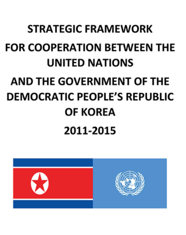 UN Strategic Framework 2011 - 2015 DPRK